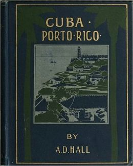 Cuba: Its Past, Present, and Future! A History Classic!