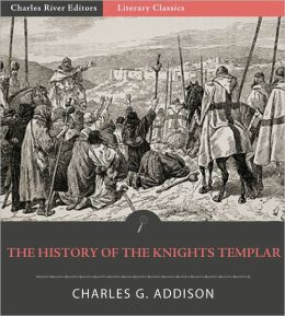 The History of the Knights Templar (Illustrated)