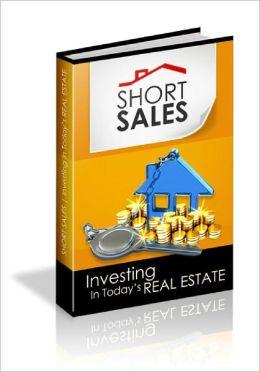 Short Sales Investing In Todays Real Estate Market!