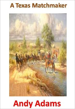 A Texas Matchmaker w/ Direct link technology(A Classic Western Story)