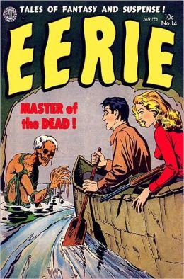 Vintage Horror Comics: Eerie No. 14 Circa 1954: Master of the Dead
