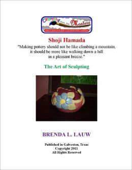 Learning with the Masters--The Art of Sculpture with Hamada Shoji