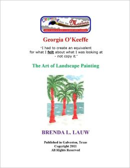 Learning from the Masters--The Art of Landscapes with Georgia O'Keeffe