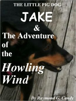 The Little Pig Dog Jake & the Adventure of the Howling Wind