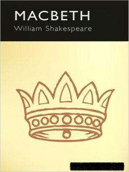 Macbeth: A Classic Drama By William Shakespeare!