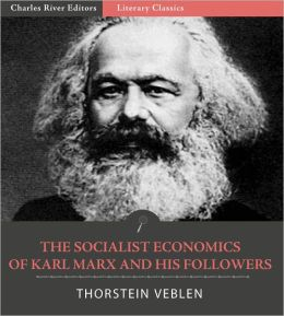 The Socialist Economics of Karl Marx and His Followers (Illustrated)