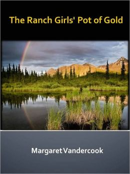 The Ranch Girls' Pot of Gold w/ Direct link technology (A Western Tale)