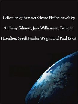 Collection of Famous Science Fiction novels of Various Authors: The Legion of Lazarus, The Man Who Saw the Future, Vampires of Space, The Red Hell of Jupiter, City at World's End, The Sargasso of Space, The Door into Infinity and More (25 Sci fi Classics)