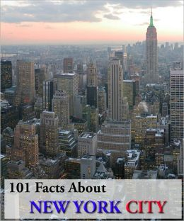 101 Facts About New York City!