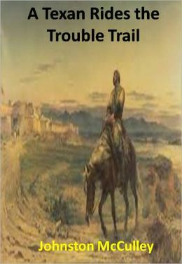A Texan Rides the Trouble Trail w/ Direct link technology(A Western Adventure Story)