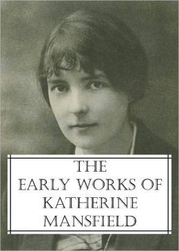 The Early Works of Katherine Mansfield