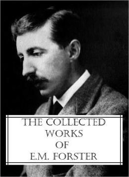 The Collected Works of E.M. Forster