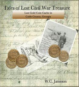 Tales of Lost Civil War Treasure - Lost Gold Coin Cache in Cobb County, Georgia