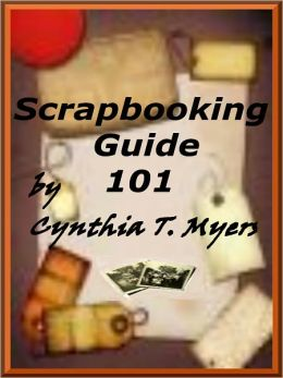 Scrapbooking Guide 101;how to scrapbook and make Family Collages