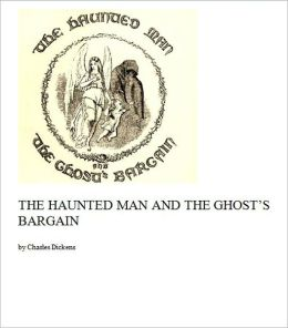 The Haunted Man and the Ghost's Bargain [Illustrated]