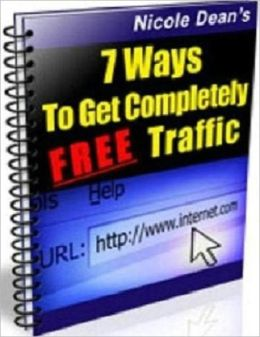 Expand Your Business Potential - 7 Ways to Get Completely Free Traffic - More Traffic, More Sales, More Profits