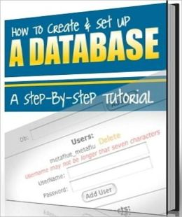 A Step by Step Tutorial - How to Create and Setup a Database