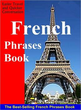 French Language Phrases - For Easier Travel and Quicker Conversation