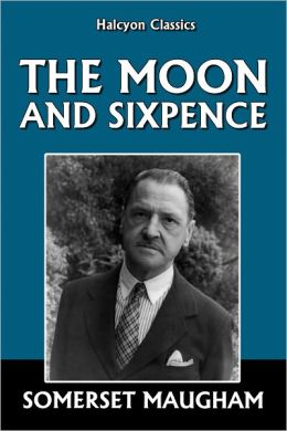 The Moon and Sixpence by Somerset Maugham