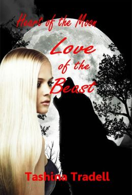 Love of the Beast - Book 1 in the Heart of the Moon Series/Werewolf Romance/Paranormal Romance