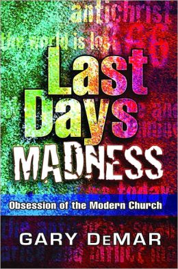 Last Days Madness: The Obsession of the Modern Church
