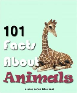 101 Facts About Animals