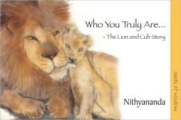 Who You Truly Are… - The Lion and Cub Story