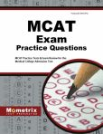 Book Cover Image. Title: MCAT Practice Questions:  MCAT Practice Tests & Exam Review for the Medical College Admission Test, Author: MCAT Exam Secrets Test Prep Team