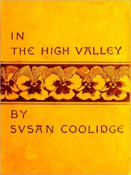 The Best of Susan Coolidge — Clover, & In the High Valley