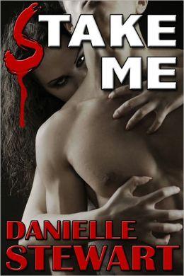 Stake Me (Vampire Erotica)