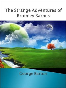 The Strange Adventures of Bromley Barnes w/ Direct link technology (A Classic Detective story)