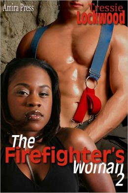 The Firefighter's Woman 2 (Interracial Romance)