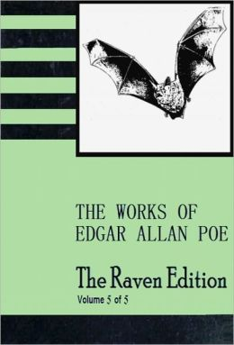 The Raven Edition [Vol 5] The Works of Edgar Allan Poe [With ATOC]