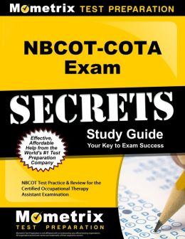 NBCOT-COTA Exam Secrets Study Guide: NBCOT Test Review for the Certified Occupational Therapy Assistant Examination