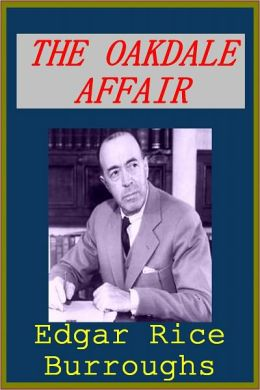 THE OAKDALE AFFAIR by Edgar Burroughs