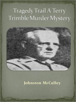 Tragedy Trail A Terry Trimble Murder Mystery w/ Direct link technology (A Classic Thriller)