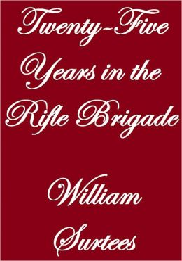 Twenty-Five Years In The Rifle Brigade