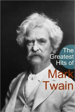 The Greatest Hits of Mark Twain