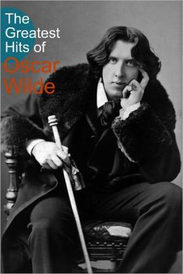 The Greatest Hits of Oscar Wilde