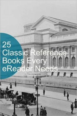 25 Classic Reference Books Every eReader Needs