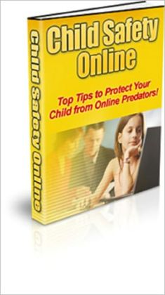 Child Safety Online: Protect Your Child From Online Predators