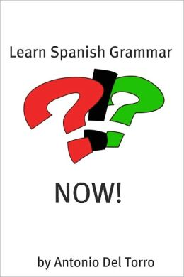 Learn Spanish Grammar NOW!