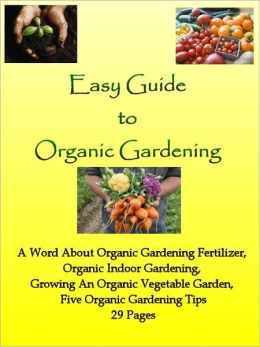 Easy Guide to Organic Gardening
