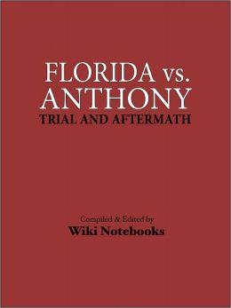 Casey Anthony Trial: Wiki Notebook