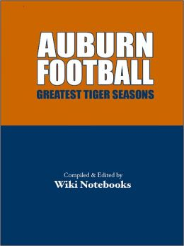 Auburn Football Greatest Seasons: Wiki Notebook