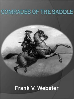 Comrades of the Saddle w/ Direct link technology (A Western Adventure tale)