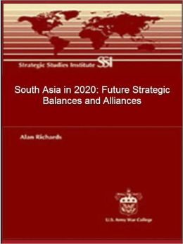 South Asia in 2020: Future Strategic Balances and Alliances