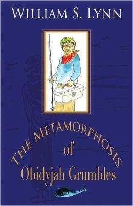 The Metamorphosis Of Obidyjah Grumbles