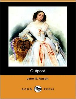 Outpost: A Literary Classic By Jane G. Austin!