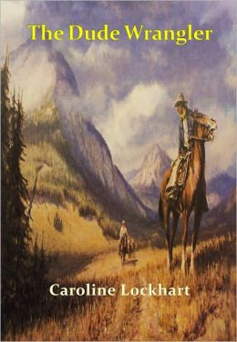 The Dude Wrangler w/ Direct link technology (A Classic western novel)